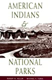 American Indians and National Parks, Robert H. Keller and Michael F. Turek, 0816520143