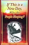 img - for If This is a New Day, Why Are People Sleeping? book / textbook / text book