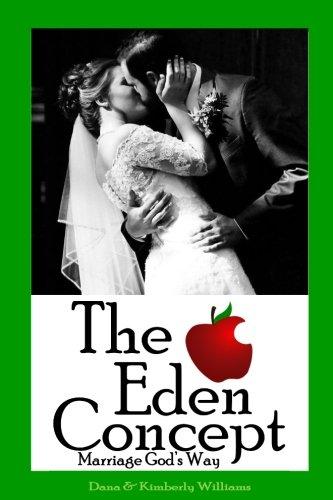 Read Online The Eden Concept: Marriage God's Way pdf epub