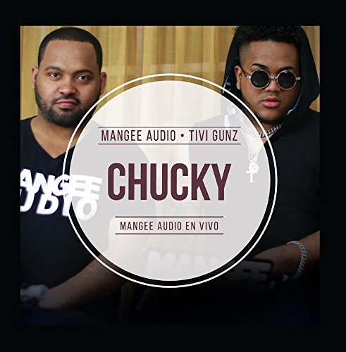 Price comparison product image Chucky (Mangee Audio en Vivo) [feat. Tivi Gunz]