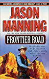 Frontier Road, Jason Manning, 031298202X