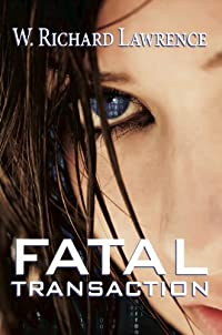 Fatal Transaction by W. Richard Lawrence ebook deal