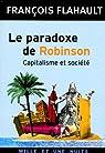 Le paradoxe de Robinson : Capitalisme et société par Flahault