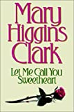 Let Me Call You Sweetheart, Mary Higgins Clark, 0743236521