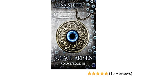 Solace Arisen Solace Book Iii Solace Trilogy 3 Kindle Edition