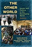 img - for The Other World: Issues and Politics of the Developing World (6th Edition) book / textbook / text book