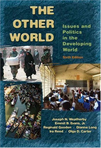 The Other World: Issues and Politics of the Developing World (6th Edition) (The Globalization Of World Politics 6th Edition)