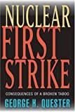 img - for Nuclear First Strike: Consequences of a Broken Taboo book / textbook / text book