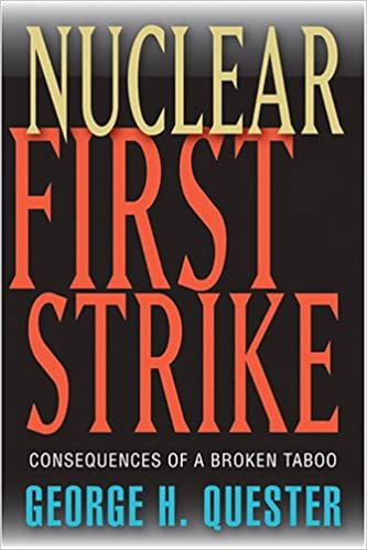 Book Nuclear First Strike: Consequences of a Broken Taboo