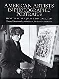 American Artists in Photographic Portraits, National Museum of American Art, Smithsonian Institute Staff and Joan Stahl, 0486286592
