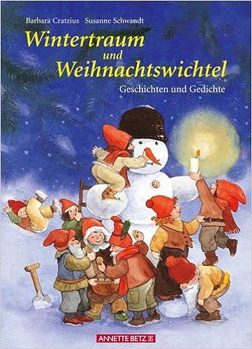 Wintertraum Und Weihnachtswichtel Geschichten Und Gedichte