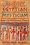 Ancient Egyptian Mysticism and Its Relevance Today, John Van Auken, 0876044224
