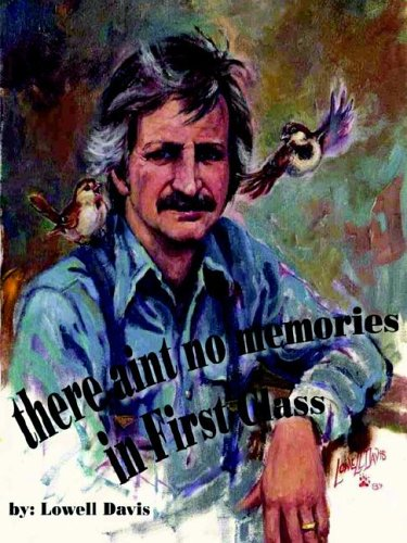 Read Online There Ain't No Memories in First Class PDF