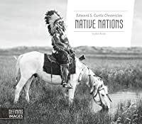 Edward S. Curtis Chronicles Native Nations
