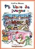 Mi libro de juegos 1 / My book of games (Spanish Edition)