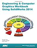 Engineering and Computer Graphics Workbook Using SolidWorks 2014, Barr, Ronald and Juricic, Davor, 1585038466