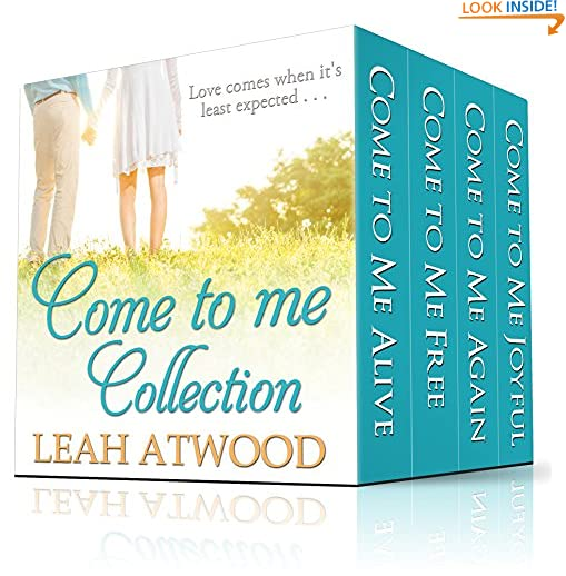 The Come to Me Complete Collection: Contemporary Christian Romance by Leah Atwood