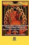 Byzantine Churches in Constantinople, Alexander Van Millingen, 1406712132