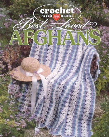 Crochet With Heart Best Loved Afghans Leisure Arts 108213