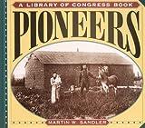 Pioneers, Martin W. Sandler, 0064467430
