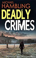 DEADLY CRIMES a crime thriller full of mystery and suspense