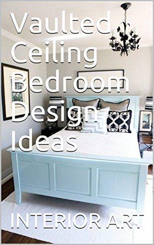 Vaulted Ceiling Bedroom Design Ideas