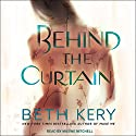 Behind the Curtain Audiobook by Beth Kery Narrated by Maxine Mitchell