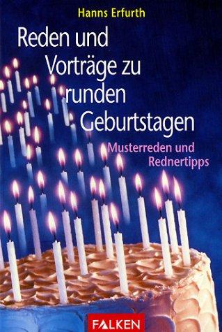 Reden und Vorträge zu runden Geburtstagen - Musterreden und Rednertipps