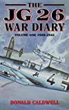 JG26 War Diary, 1939-1942, Donald Caldwell, 1898697523