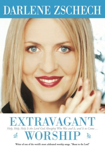 """Extravagant Worship - Holy, Holy, Holy is the Lord God Almighty Who Was and Is, and Is to Come…"" av Darlene Zschech"