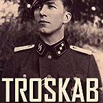 Troskab - Dansk SS-frivillig E.H. Rasmussens erindringer 1940-45 | Peter Møller Hansen