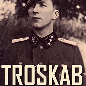 Troskab - Dansk SS-frivillig E.H. Rasmussens erindringer 1940-45 Audiobook