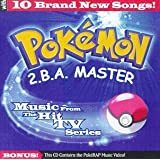 SOUNDTRACK/CAST ALBU - POKEMON - 2.B.A. MASTER - MUSIC FROM) (Cover image may vary)