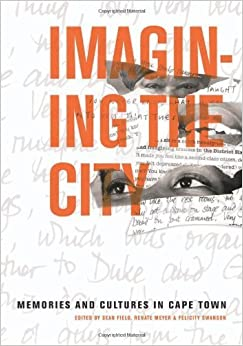 Imagining the City: Memories and Cultures in Cape Town by Human Sciences Research Council (2008-01-01)