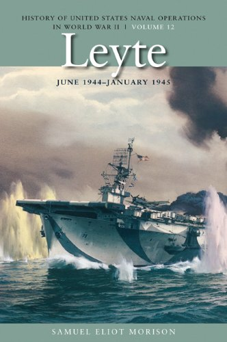 Leyte, June 1944-January 1945: History of United States Naval Operations in World War II, Volume 12 (Best Submarine Of World War 2)