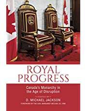 Royal Progress: Canada's Monarchy in the Age of Disruption