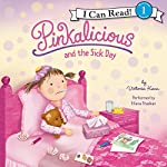 Pinkalicious and the Sick Day | Victoria Kann