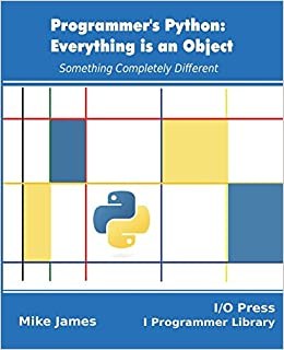 Programmer's Python: Everything is an Object: Something Completely
