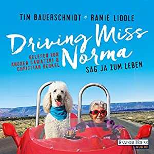 Driving Miss Norma: Sag Ja zum Leben Hörbuch