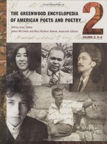 The Greenwood Encyclopedia of American Poets and Poetry: Volume 2, D-G