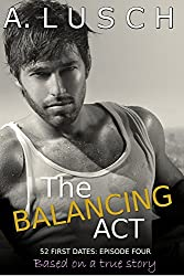 The Balancing Act (52 First Dates, Book 4)