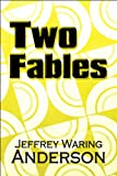 Two Fables, Jeffrey Waring Anderson, 1615464697