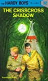 """The Crisscross Shadow (The Hardy Boys, No. 32)"" av Franklin W. Dixon"