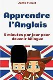 apprendre l anglais 5 minutes par jour pour devenir bilingue french edition