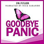 Goodbye Panic: A Series of Therapeutic Children's Books for Adults and Kids | Dr. Fuller