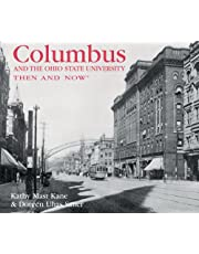 Columbus and the Ohio State University Then and Now
