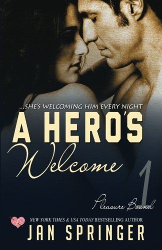 A Hero's Welcome: She's welcoming him every night... (Pleasure Bound) (Volume 1)