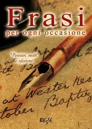 Amazon Com Frasi Per Ogni Occasione Biesse Italian Edition