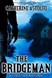 The Bridgeman, Catherine Astolfo, 192699762X