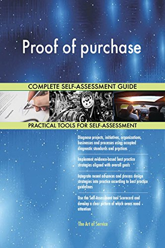 Proof of purchase All-Inclusive Self-Assessment - More than 670 Success Criteria, Instant Visual Insights, Comprehensive Spreadsheet Dashboard, Auto-Prioritized for Quick Results